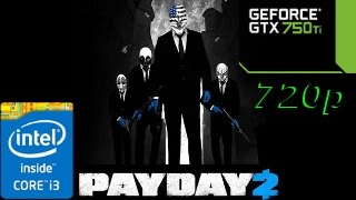 (PayDay 2)(Ultra/Max Settings)(500$ PC Build Test) - i3 4150 - GTX 750 ti - 720p 60Fps