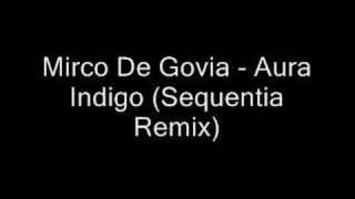 Mirco De Govia - Aura Indigo (Sequentia Remix) (FULL!)