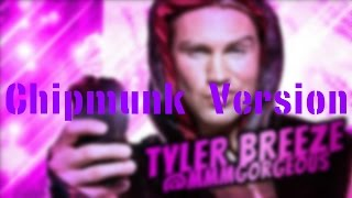 WWE NXT Tyler Breeze Theme Song - MmmGorgeous (Chipmunk Version)