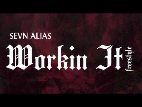 Sevn Alias - Workin it (Freestyle)