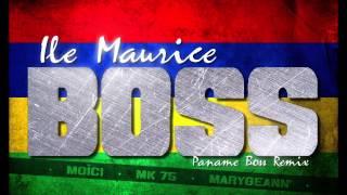 La Fouine Paname Boss - Ile Maurice Boss Remix - Moïci , Mk 75 , Marygeann'
