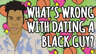 WHAT'S WRONG WITH DATING A BLACK GUY? // Race in America | Snarled