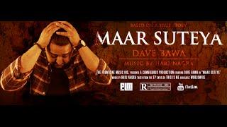 Video Maar Suteya (Official Video) - Dave Bawa | Music: Harj Nagra | This Is Me EP download MP3, 3GP, MP4, WEBM, AVI, FLV Agustus 2018