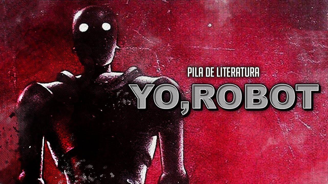 Pila De Literatura Yo Robot I Robot De Isaac Asimov 3gb Youtube