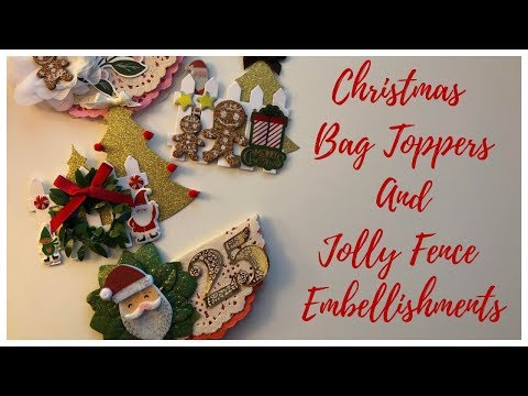 Christmas Bag Toppers and Jolly Fence Embellishments 🎅