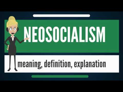 What is NEOSOCIALISM? What does NEOSOCIALISM mean? NEOSOCIALISM meaning, definition & explanation