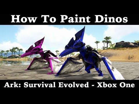 How To Paint Dinos - Ark: Survival Evolved - Xbox One
