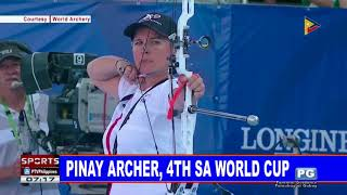 SPORTS BALITA: Pinay archer, 4th sa World Cup