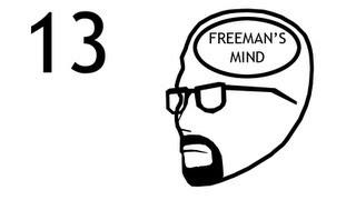 Freeman's Mind: Episode 13