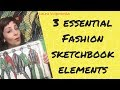 3 Essential Elements for your Fashion Design Sketchbook / Croquis Book