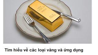 vàng ta, vàng tây, vàng trắng là gì và các ứng dụng