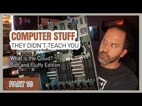 Computer Stuff They Didn't Teach You #10 – What is the Cloud? Soft and Fluffy Edition