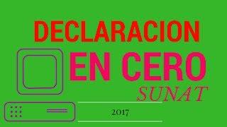 DECLARACIÓN EN CERO SUNAT/HASTA AGOSTO 2018