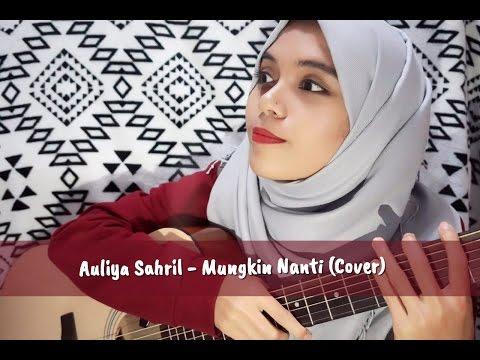 Mungkin Nanti - Peter Pan  (Cover) by Auliya Sahril