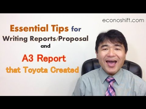 Tips for Writing Reports/Proposals, and the A3 Report that Toyota Created