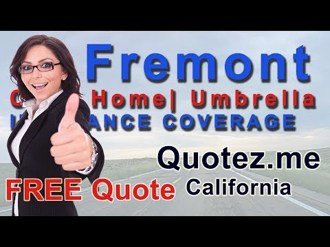 Free Local Insurance Quote For Fremont, CA