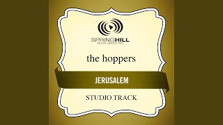 Provided to YouTube by Universal Music Group Jerusalem (Low Key / Studio Track Without Background Vocals) · The Hoppers Jerusalem ℗ 2002 Spring Hill ...