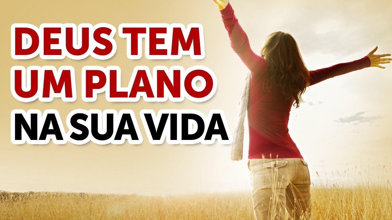 Deus tem um plano na sua vida