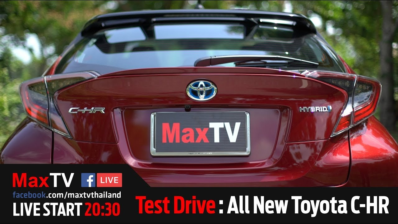 Test Drive : Toyota All New C-HR Ep.1 (Review) By MaxTV / 7 July 2018