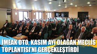 İMEAK DTO, Kasım Ayı Olağan Meclis Toplantısı'nı Gerçekleştirdi