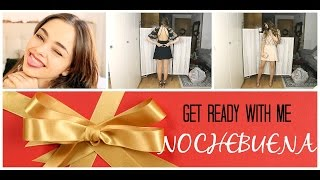 GET READY WITH ME | NOCHEBUENA