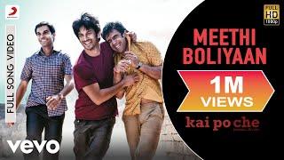 Meethi Boliyaan Full Video - Kai Po Che Sushant Singh Rajput, Rajkummar Rao, Amit Sadh