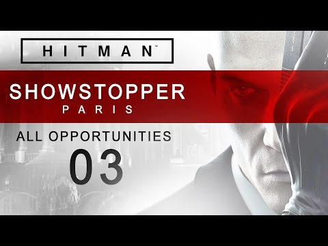 Hitman [PS4] Paris | Showstopper [All Opportunities] #03