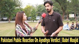 Pakistani Public Reaction on Ayodhya Verdict | Babri Masjid | Ram Mandir