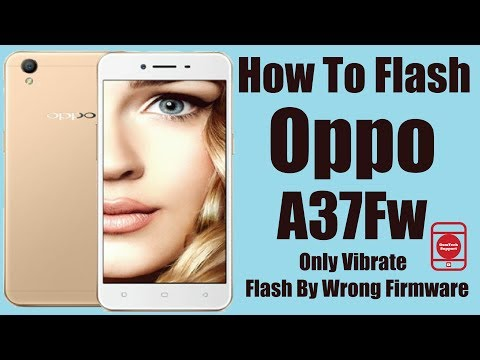 how-to-flash-oppo-a37fw-only-vibrate-after-flash-wrong-firmware