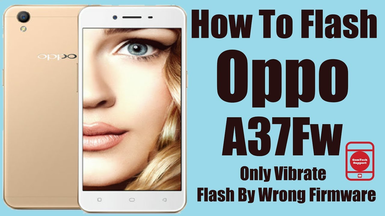 Unbrick-oppo a37fw-bricked only vibrate-[Fix… | Oppo A37
