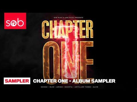 Chapter One - Album Sampler - Kosso, Nijo, Amigo, Shorta, Artiller Tonez & ALVN