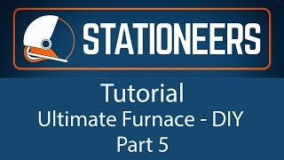 Stationeers - Tutorial Ultimate Furnace DIY Part 5