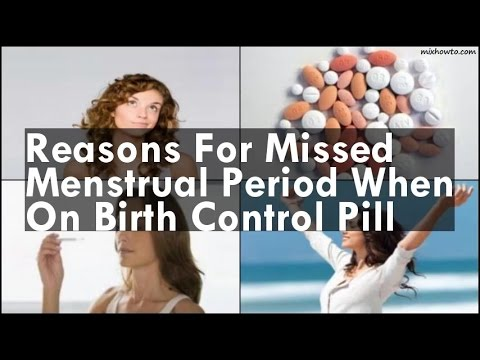 reasons-for-missed-menstrual-period-when-on-birth-control-pill