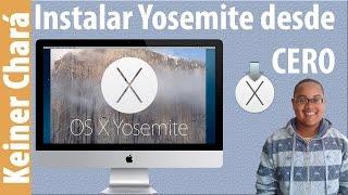 Instalar Yosemite desde cero. (Instalación Limpia a través de una SD/USB). Keiner Chará