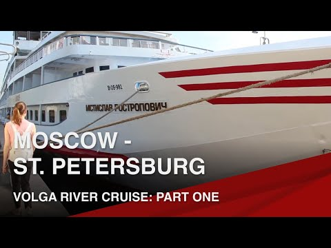 Volga River Cruise, Moscow - St. Petersburg │ Part 1