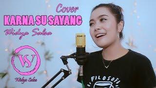 Karna Su Sayang Cover By Widya Salsa