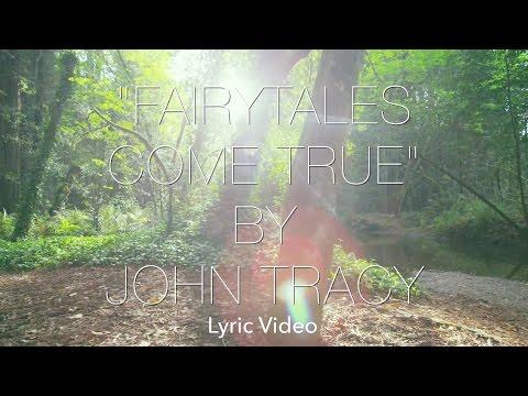 Fairytales Come True - John Tracy (Lyric Video)