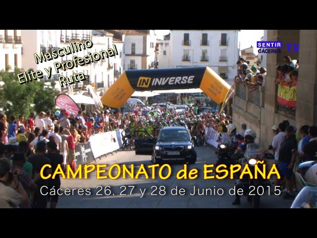 Campeonato España Ciclismo Cáceres 2015 - Ruta Masculino Élite y Profesional