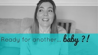 Thinking about having another baby?