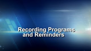 How to Record TV Programs and Set Reminders -  Remote Control Options