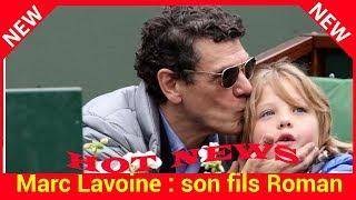 Marc Lavoine : son fils Roman, sa fierté