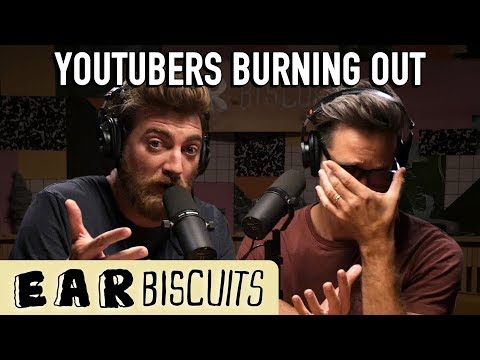 How Do We Deal With YouTube Burnout? | Ear Biscuits Ep. 164