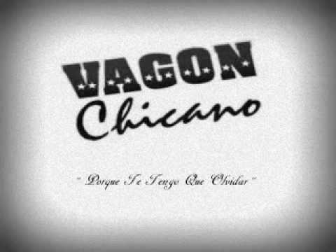 Vagon Chicano - Porque Te Tengo Que Olvidar??