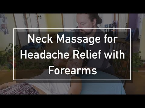 Neck Massage For Headache Relief With Forearms