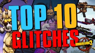 TOP 10 GLITCHES IN BORDERLANDS 2!!