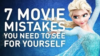 7 Movie Mistakes You Need to See For Yourself