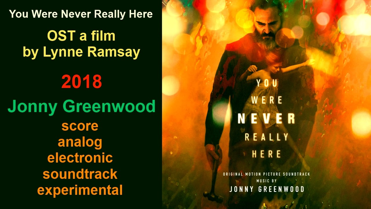 Download You Were Never Really Here - OST a film by Jonny Greenwood (2018)
