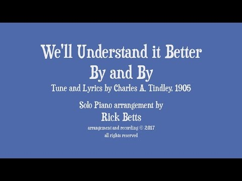 We'll Understand It Better By and By (When the Morning Comes) - Lyrics with Piano