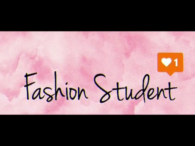 NEW INTRO | Fashion Student