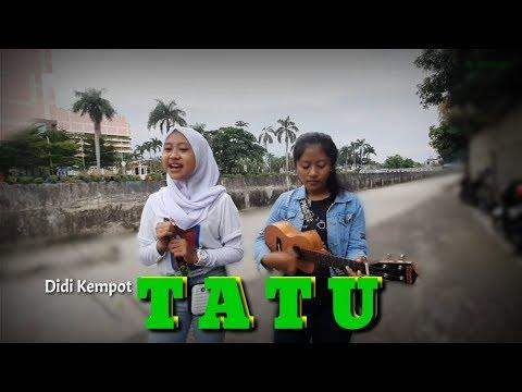 TATU_DIDI KEMPOT | COVER PENGAMEN CANTIK GROGOL LIADANIA